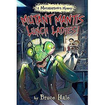 Mutant Mantis Lunch damer! (en Monstertown gåta) (Monstertown mysterier)