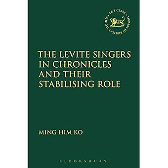 The Levite Singers in Chronicles and Their Stabilising Role (The Library of Hebrew Bible/Old� Testament Studies)