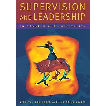 Supervision and Leadership in Tourism and Hospitality by Van Der Wagen & Lynn