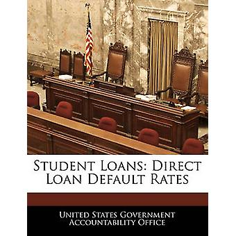 Student Loans Direct Loan Default Rates by United States Government Accountability