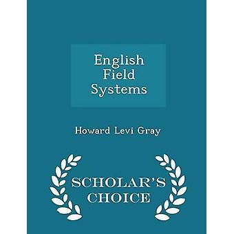 English Field Systems Scholars Choice Edition de Howard Levi Gray