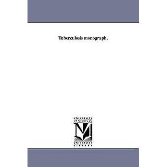 Tuberkulose-Monographie. von New York N.Y. Department of Health