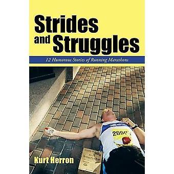 Strides and Struggles 12 Humorous Stories of Running Marathons. by Herron & Kurt
