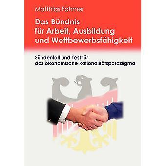 Das Bndnis fr Arbeit Ausbildung und Wettbewerbsfhigkeit par Fahrner & Matthias