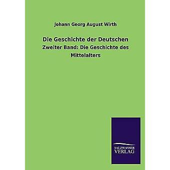 Sterben Sie Geschichte Der Deutschen von Wirth & Johann Georg August