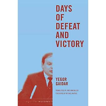 Days of Defeat and Victory by Yegor Gaidar - Jane Ann Miller - Michae