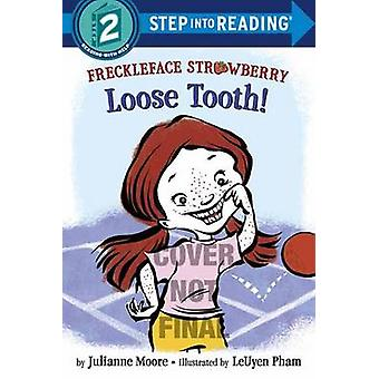 Freckleface Strawberry - Loose Tooth! by Julianne Moore - LeUyen Pham