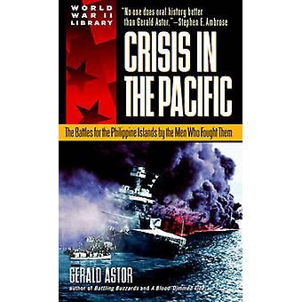 Crisis in the Pacific - The Battles for the Philippine Islands by the