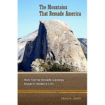 The Mountains That Remade America - How Sierra Nevada Geology Impacts
