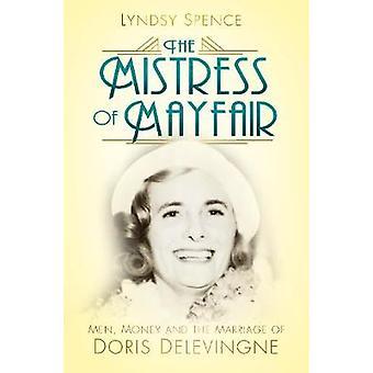 Elskerinnen til Mayfair - Men - penger og ekteskapet til Doris Delevi