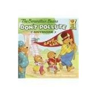 The Berenstain Bears Don't Pollute (Anymore) by Stan Berenstain - Jan