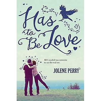 Has to Be Love by Jolene Perry - 9780807531679 Book