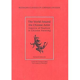 World Around the Chinese Artist - Aspects of Realism in Chinese Painti