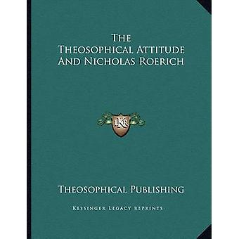 The Theosophical Attitude and Nicholas Roerich by Theosophical Publis