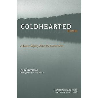 Coldhearted River - A Canoe Odyssey Down the Cumberland by Kim Trevath