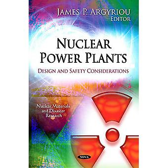 Nuclear Power Plants - Design & Safety Considerations by James P. Argy