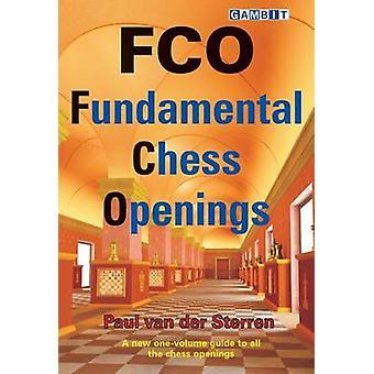 FCO - Fundamental Chess Openings by Paul van der Sterren - 9781906454