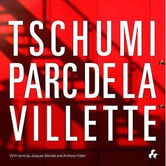 Tschumi Parc De La Villette by Bernard Tschumi - Anthony Vidler - 978