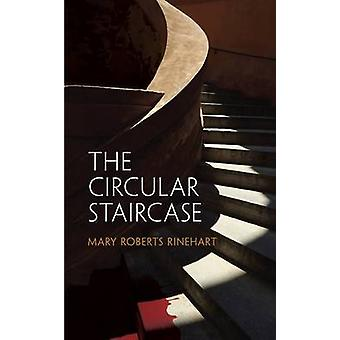 The Circular Staircase (New edition) by Mary Roberts Rinehart - 97804