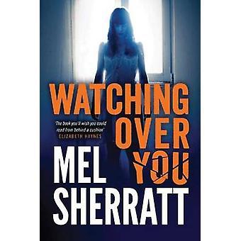 Watching Over You von Mel Sherratt