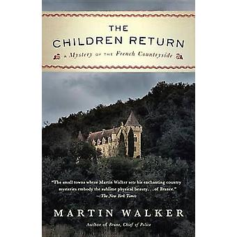 The Children Return - A Mystery of the French Countryside by Martin Wa