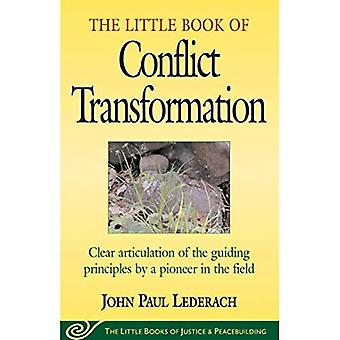 The Little Book of Conflict Transformation (The Little Books of Justice and Peacebuilding Series)