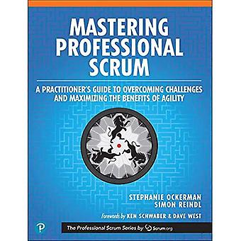 Mastering Professional Scrum: Coaches' Notes for Busting Myths, Solving Challenges, and Growing Agility