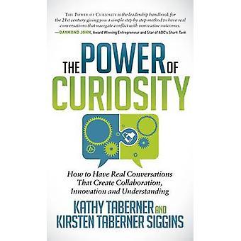 The Power of Curiosity by Kathy TabernerKirsten Siggins