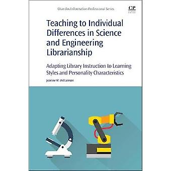 Teaching to Individual Differences in Science and Engineerin by JeanineMary Williamson