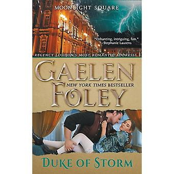 Duke of Storm Moonlight Square Book 3 by Gaelen Foley