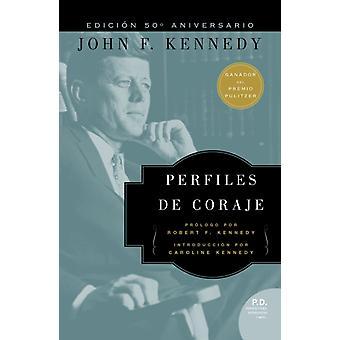 Perfiles de Coraje by John F Kennedy