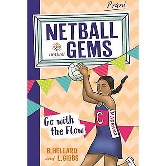 Netball Gems 7 - Go with the Flow by Lisa Gibbs - 9780143781172 Book
