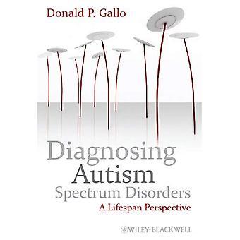 Diagnóstico trastornos del espectro autista: Una perspectiva de vida útil