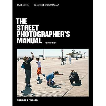 Street Photographers Manual by David Gibson