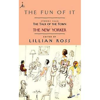The Fun of It Stories from the Talk of the Town by Ross & Lillian