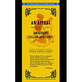 Appeal in Favor of Africans An Appeal in Favor of Americans Called Africans by Child & Lydia Marie