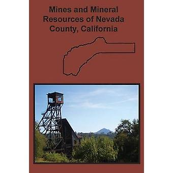 Mines and Mineral Resources of Nevada County California by Hamilton & Fletcher