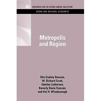 Metropolis and Region by Duncan & Otis Dudley