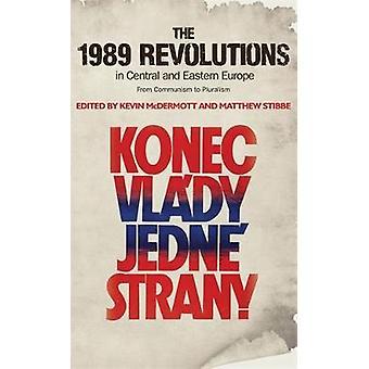 1989 الثورات في أوروبا الوسطى والشرقية من قبل تحرير كيفن ماكديرموت وتحرير ماثيو ستيبي