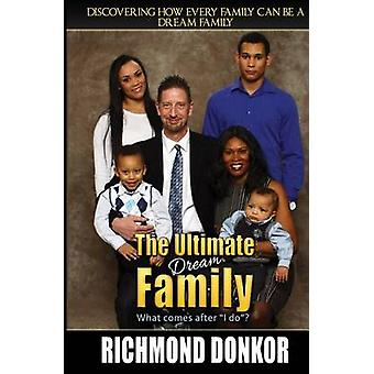 The Ultimate Dream Family Every Family Can Be a Dream Family by Donkor & Richmond