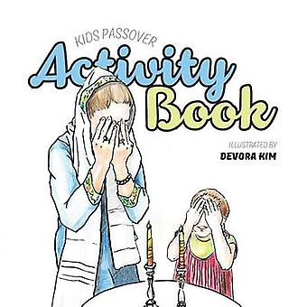 Kids Passover Activity Book by Kim & Devora