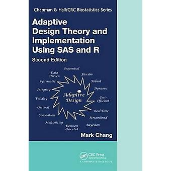 Adaptive Design Theory and Implementation Using SAS and R by Chang & Mark