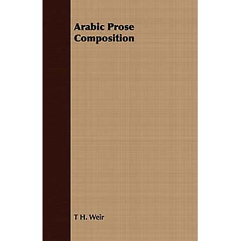 Arabic Prose Composition by Weir & T H.