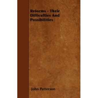 Reforms  Their Difficulties And Possibilities by Patterson & John
