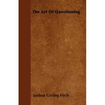 The Art Of Questioning by Fitch & Joshua Girling