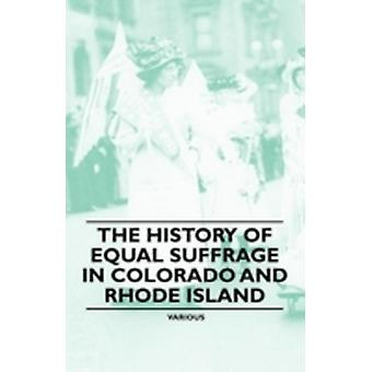 The History of Equal Suffrage in Colorado and Rhode Island by Various