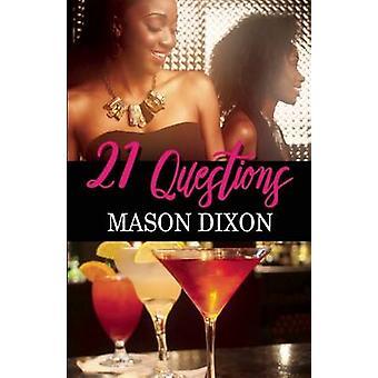 21 Questions by Dixon & Mason