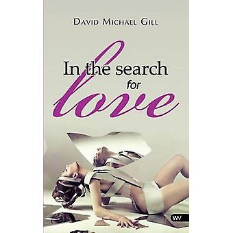 In the search for love by Gill & David Michael