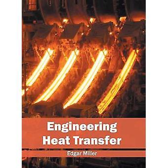 Engineering Heat Transfer by Miller & Edgar