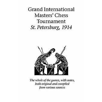 Grand International Masters Chess Tournament St. Petersburg 1914 by Lasker & Emanuel